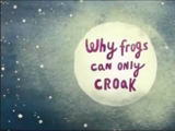 Why Frogs Can Only Croak?