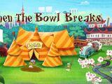 When The Bowl Breaks