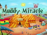 Muddy Miracle