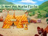 Nice to Meet You, Machu Picchu
