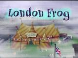London Frog