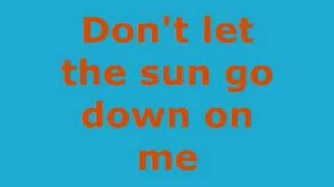 Don't let the sun go down on me-Elton John (lyrics)