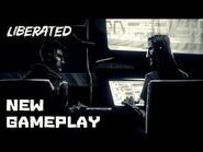 Liberated – 9 New Minutes of Gameplay