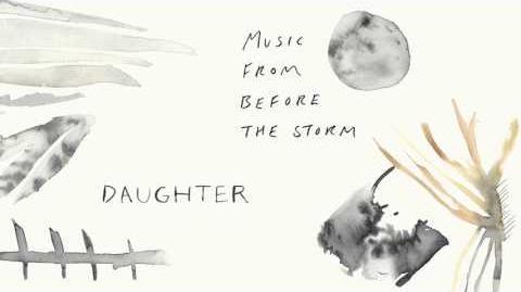 """Daughter_-_""""Burn_It_Down"""""""