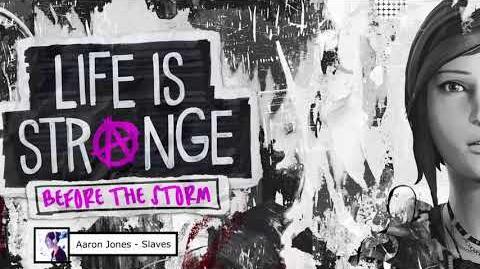 Life Is Strange Before The Storm OST (Aaron Jones - Slaves)
