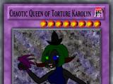 Chaotic Queen of Torture Karolyn