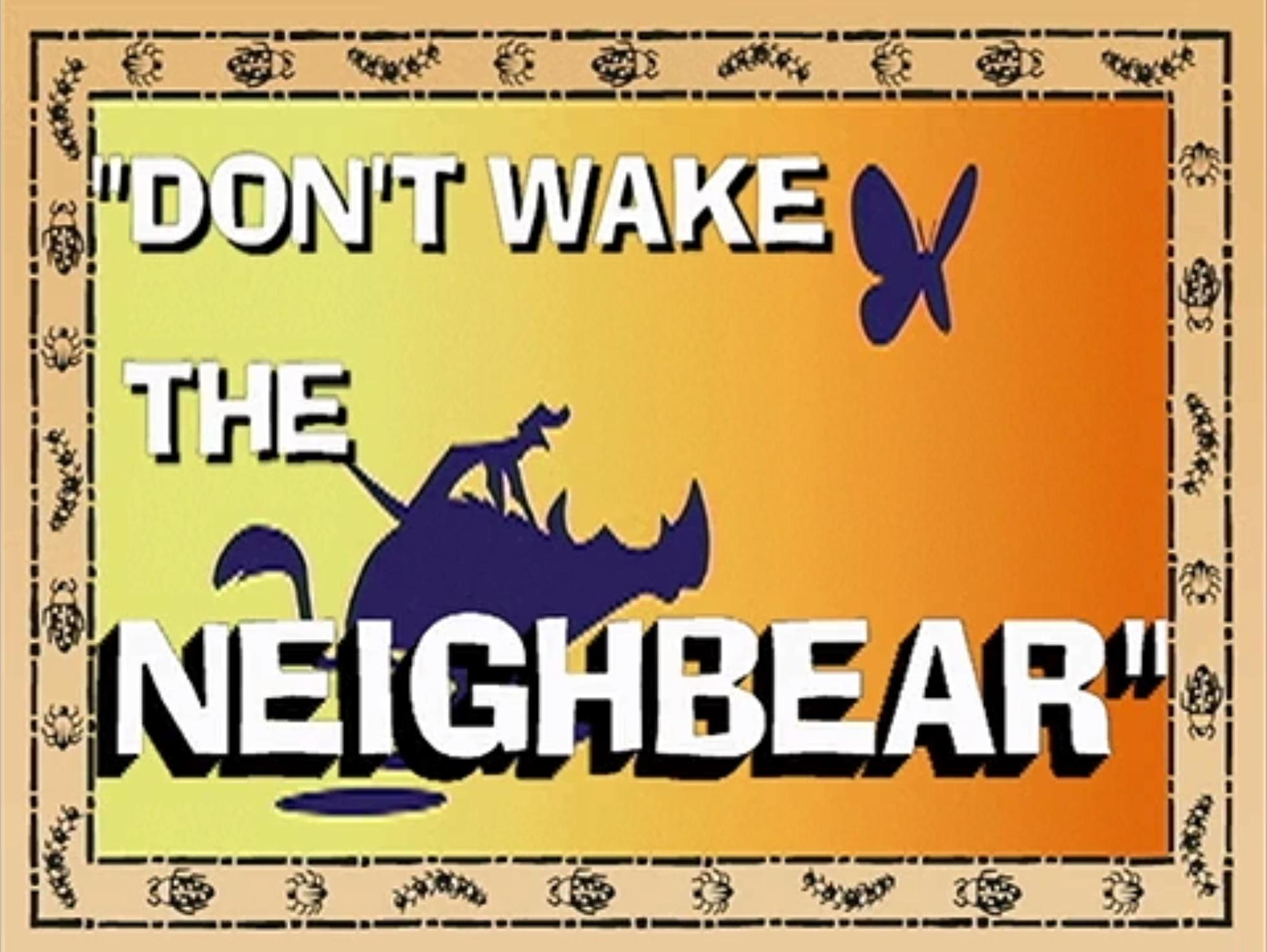 Don't Wake the Neighbear