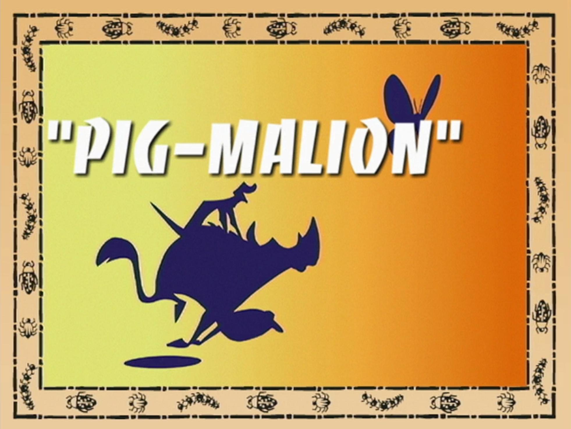 Pig-Malion