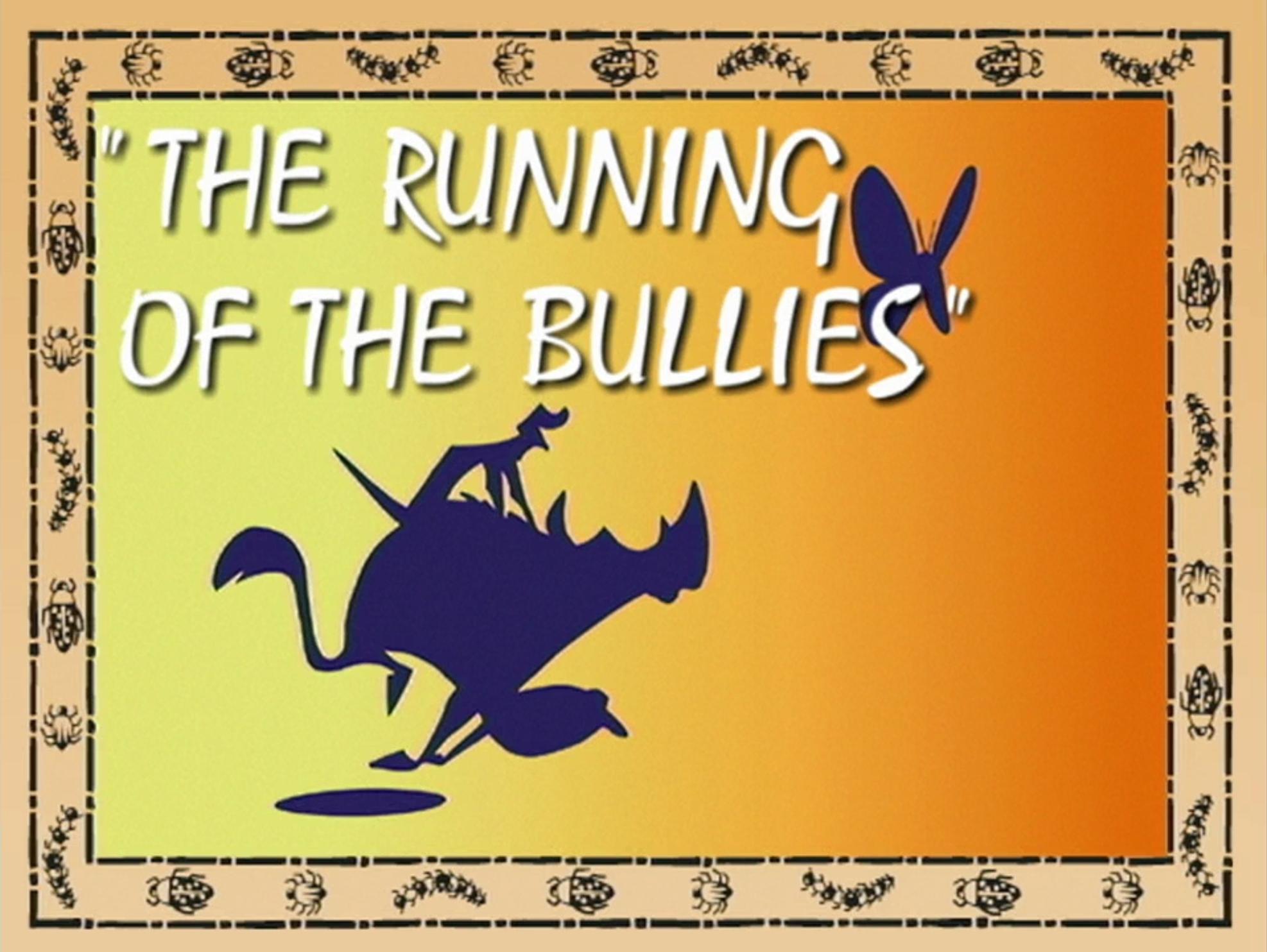 The Running of the Bullies