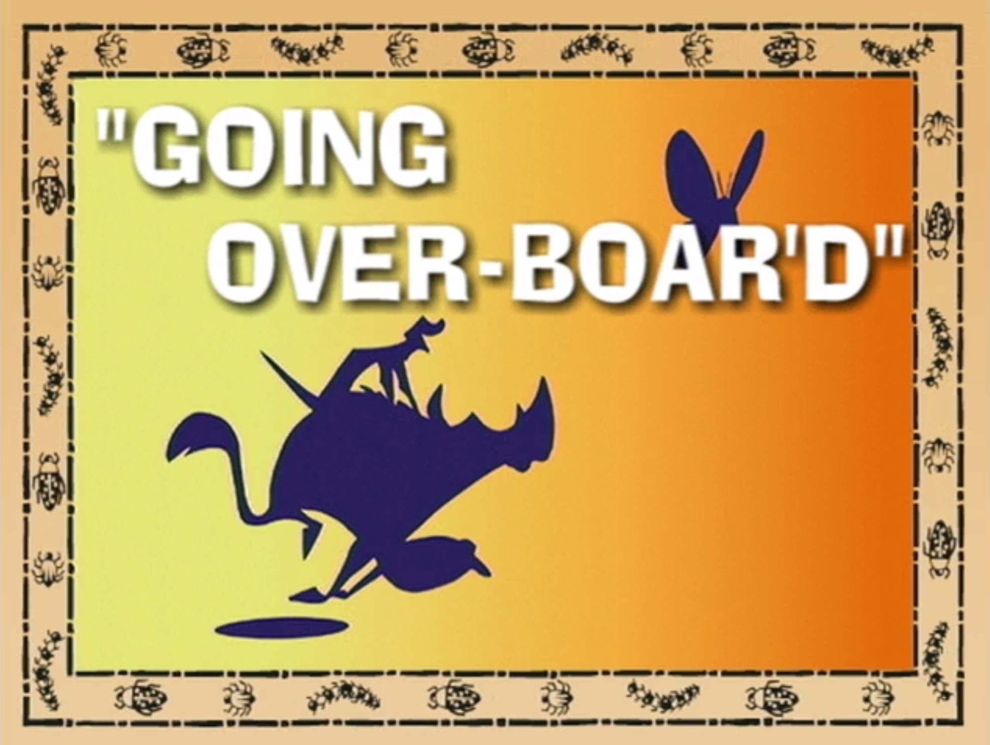 Going Over-Boar'd
