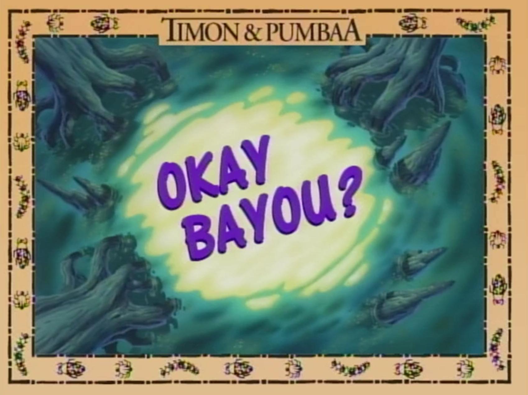 Okay Bayou?