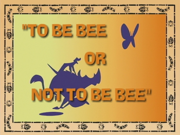 To Be Bee or Not To Be Bee.png