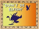 Don't Be Elfish