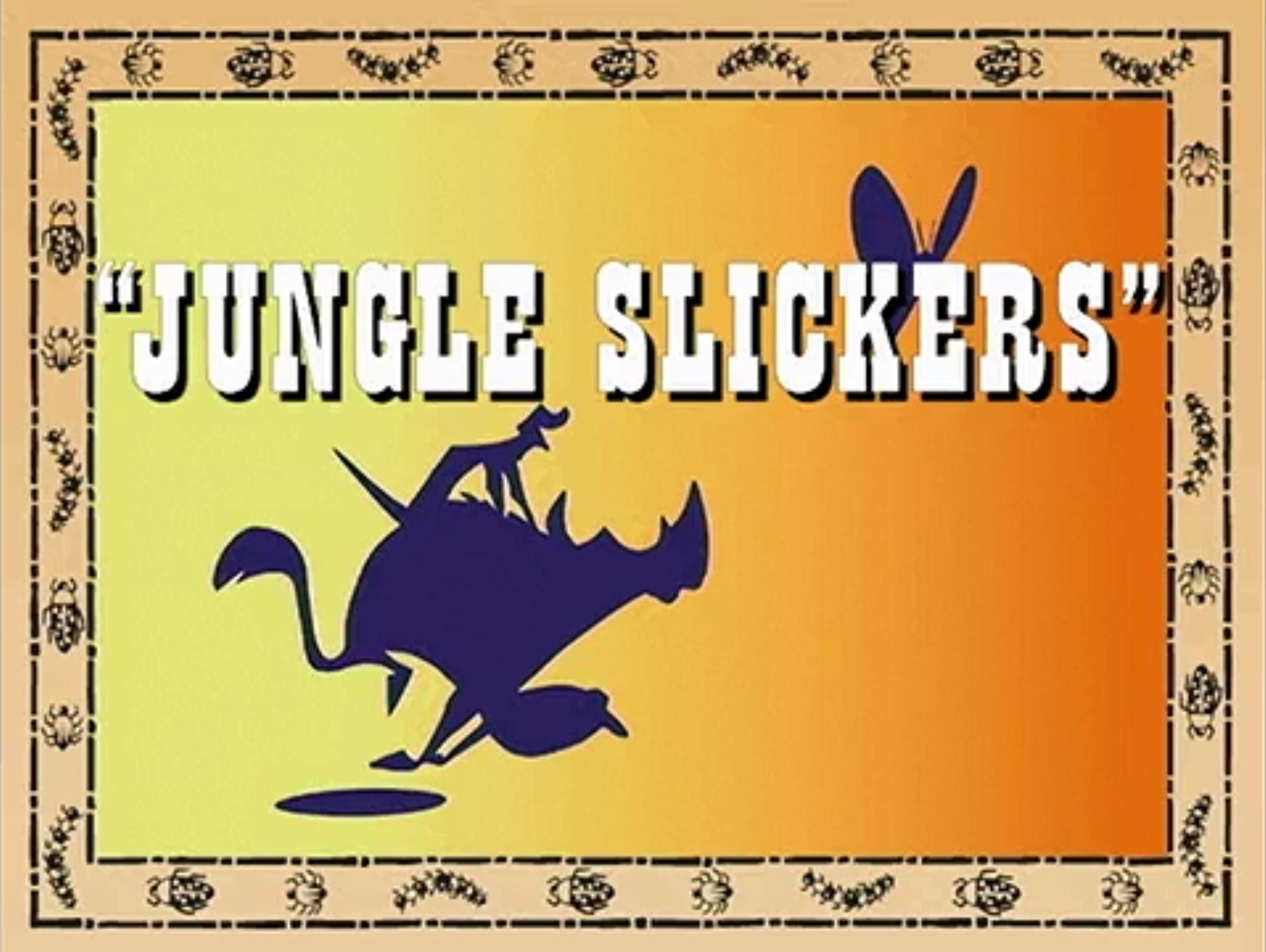 Jungle Slickers
