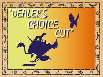 Dealer's Choice Cut.png