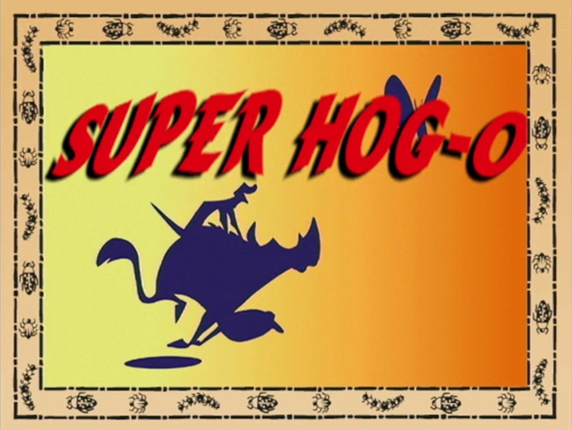 Super Hog-O