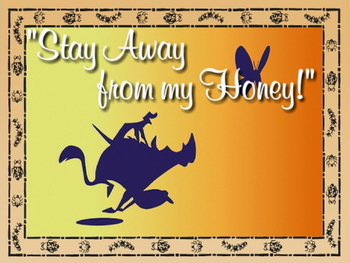 Stay Away from my Honey!.png