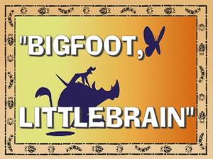 Bigfoot, Littlebrain.png