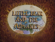 Little Bear and the Cupcakes.png