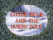 Little Bear and the North Pole.jpg
