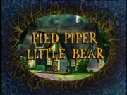 PiedPiperLittleBear.jpg