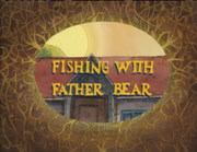 Fishing with Father Bear.png