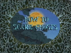 How To Scare Ghosts.jpg