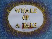 Whale Of a Tale.jpg