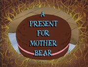 A Present for Mother Bear.png