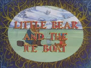 Little Bear And The Ice Boat.jpg