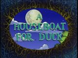 A Houseboat for Duck