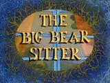 The Big Bear Sitter