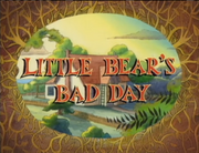 Little Bear's Bad Day.png