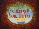 Circus for Tutu