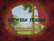 Between Friends.png