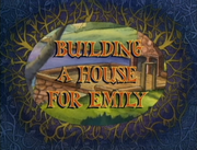 Building a House for Emily.png