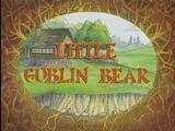 Little Goblin Bear