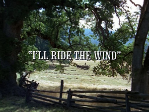 Episode 312: I'll Ride the Wind