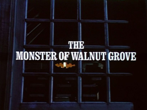 Episode 305: The Monster of Walnut Grove