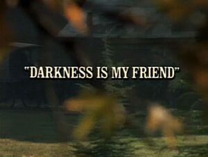 Title.darknessismyfriend.jpg