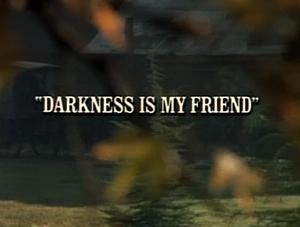 Episode 616: Darkness is My Friend