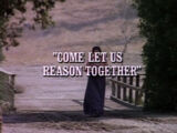 Episode 713: Come, Let Us Reason Together