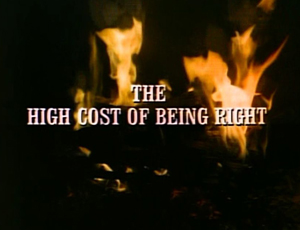 Episode 409: The High Cost of Being Right