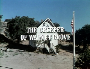 Episode 406: The Creeper of Walnut Grove