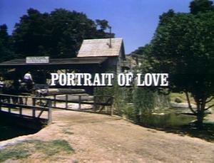 Episode 706: Portrait of Love