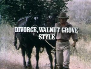 Episode 707: Divorce, Walnut Grove Style