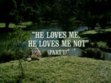 Episode 623: He Loves Me, He Loves Me Not (Part 1)