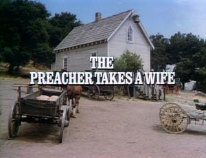 Episode 606: The Preacher Takes a Wife