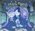 "Cover of Yukio Ohara's first single ""Magic Parade"" theme song of Little Witch Academia The Enchanted Parade illustrated by Yoh Yoshinari (吉成曜) - Release date - October 7 LWA"