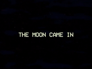 Themooncamein